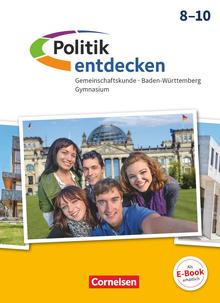 Politik entdecken - Gemeinschaftskunde Baden-Württemberg Gymnasium