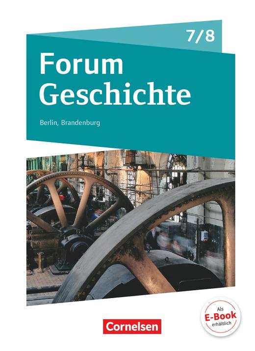Forum Geschichte - Neue Ausgabe - Vom Mittelalter zum 19. Jahrhundert - Epochenüberblick - Fächerverbindende Module - Längsschnitte - Schülerbuch - 7./8. Schuljahr