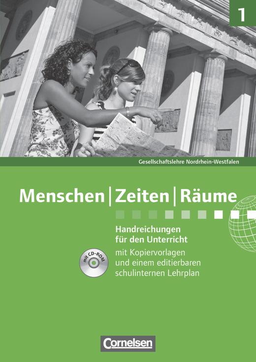 Menschen-Zeiten-Räume - Handreichungen für den Unterricht,Kopiervorlagen und CD-ROM - Band 1: 5./6. Schuljahr