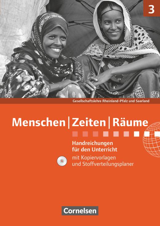 Menschen-Zeiten-Räume - Handreichungen für den Unterricht mit CD-ROM - Band 3: 9./10. Schuljahr