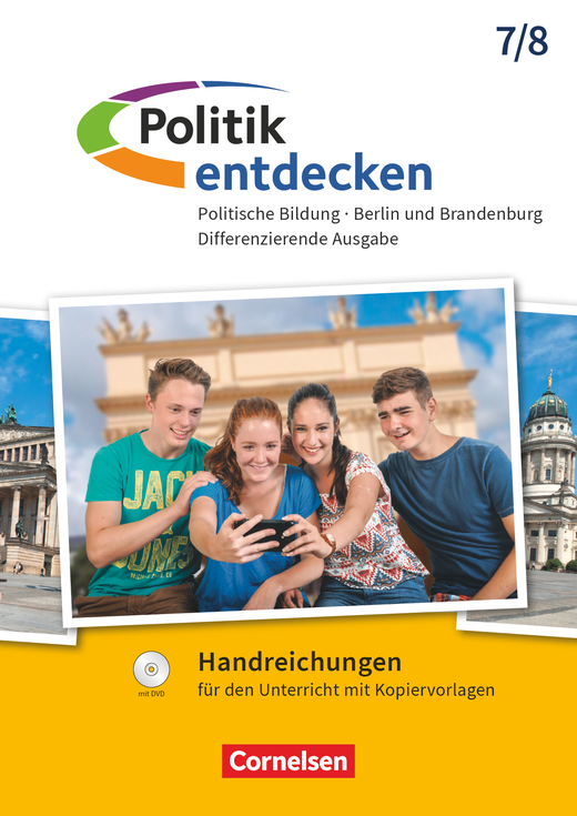 Politik entdecken - Handreichungen für den Unterricht - 7./8. Schuljahr