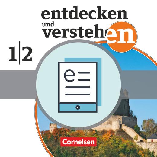 Entdecken und verstehen - Von der Vorgeschichte bis zur deutschen Reichsgründung 1871 - Schülerbuch als E-Book - Band 1/2 : 7./8. Schuljahr