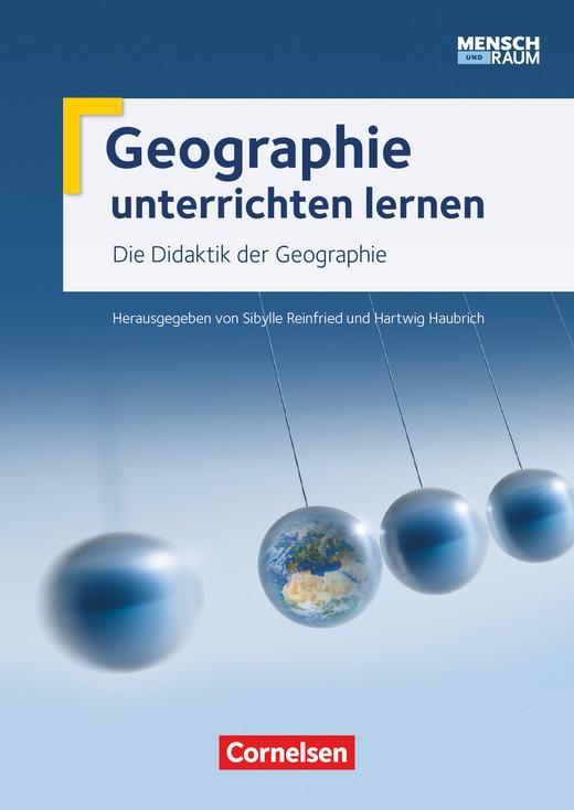 Geographie unterrichten lernen - Die Didaktik der Geographie - Mensch und Raum - Fachbuch
