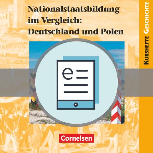 Kurshefte Geschichte - Nationalstaatsbildung im Vergleich: Deutschland und Polen - Schülerbuch als E-Book