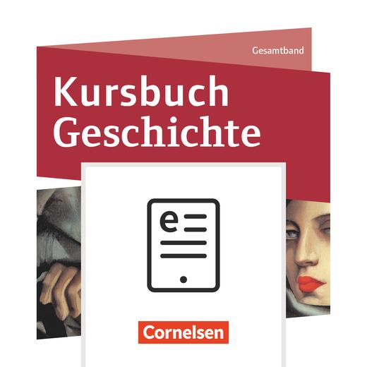 Kursbuch Geschichte - Schülerbuch als E-Book - Gesamtband