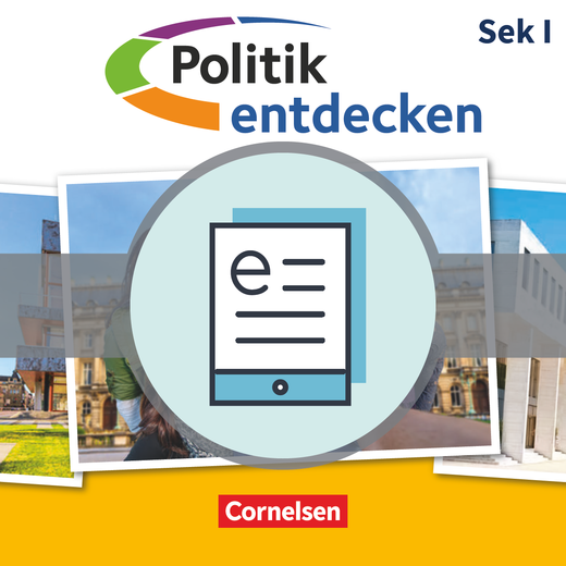 Politik entdecken - Schülerbuch als E-Book - 8.-10. Schuljahr