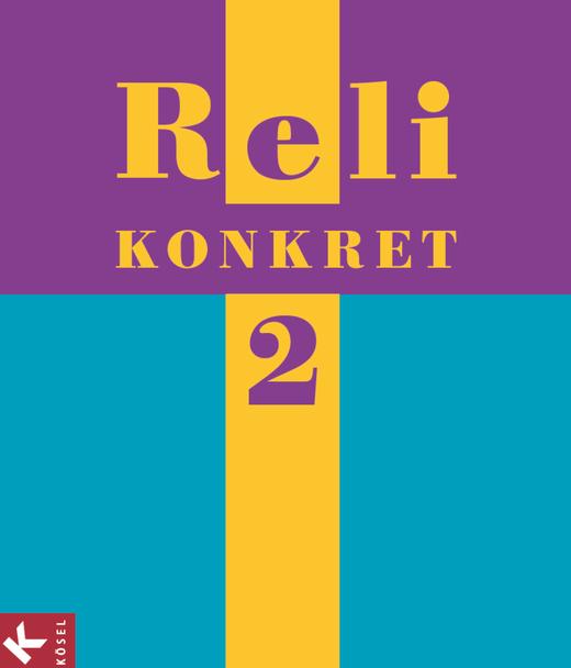 Reli konkret - Schülerbuch - Band 2: 7./8. Schuljahr