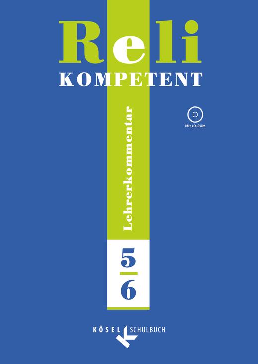Reli kompetent - Lehrerkommentar mit CD-ROM - 5./6. Schuljahr