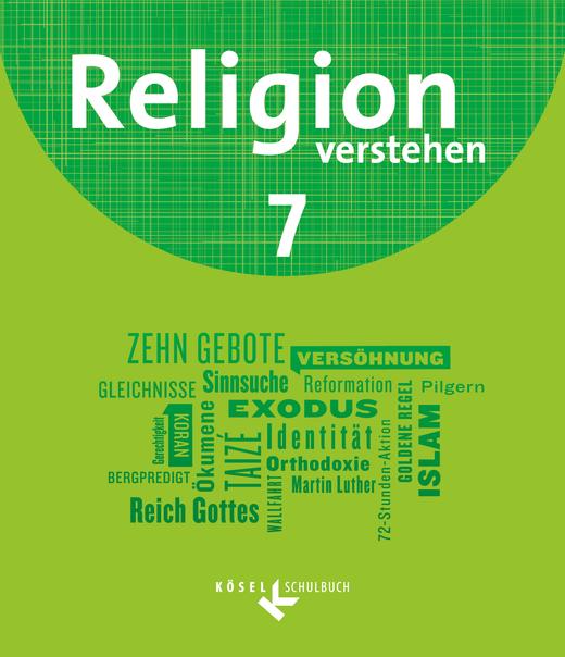 Religion verstehen - Schülerbuch - 7. Jahrgangsstufe