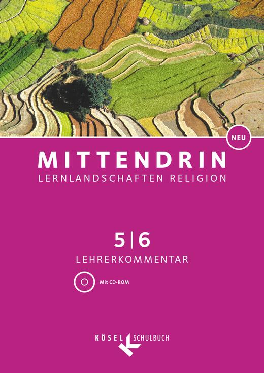 Mittendrin - Lehrerkommentar mit CD-ROM - Band 1: 5./6. Schuljahr