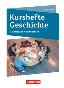 Kurshefte Geschichte - Gesamtband Niedersachsen - Abitur 2021 - Schülerbuch