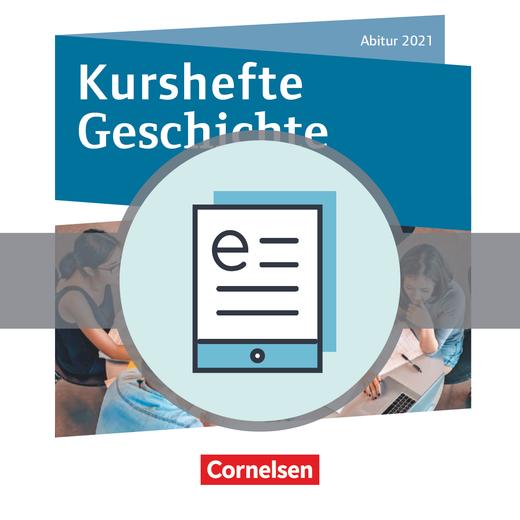 Kurshefte Geschichte - Gesamtband Niedersachsen - Abitur 2021 - Schülerbuch als E-Book