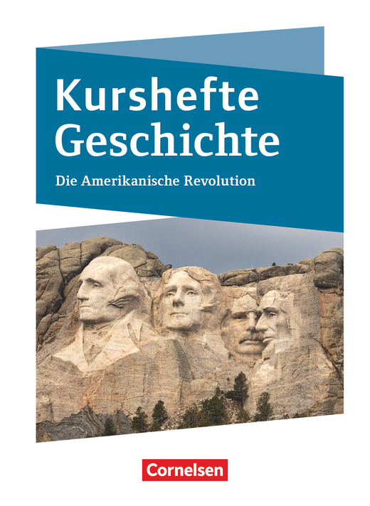 Kurshefte Geschichte - Die Amerikanische Revolution - Schülerbuch