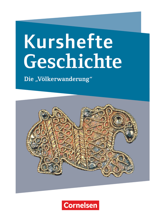 Kurshefte Geschichte - Die Völkerwanderung - Schülerbuch