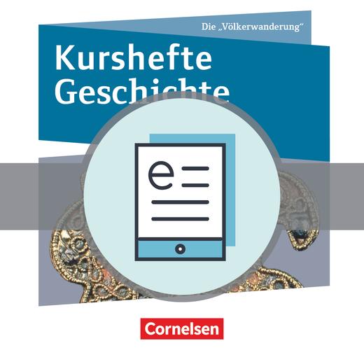 Kurshefte Geschichte - Die Völkerwanderung - Schülerbuch als E-Book