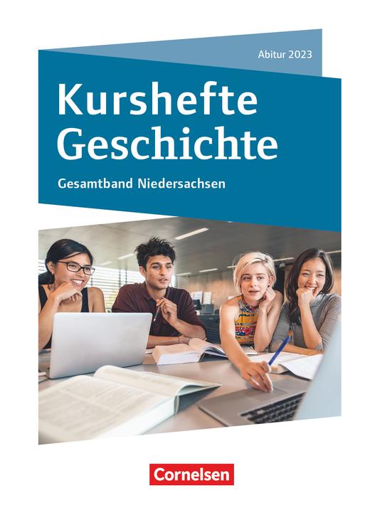 Kurshefte Geschichte - Abitur Niedersachsen 2023 - Kompendium - Schülerbuch