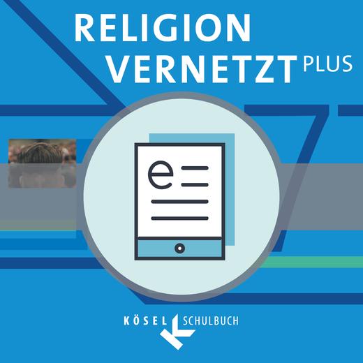 Religion vernetzt Plus - Schülerbuch als E-Book - 7. Jahrgangsstufe
