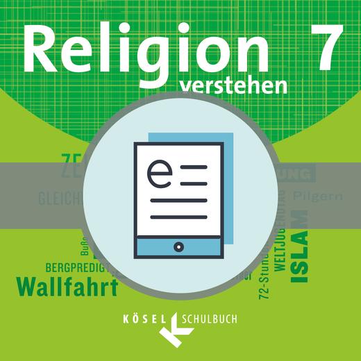 Religion verstehen - Schülerbuch als E-Book - 7. Jahrgangsstufe