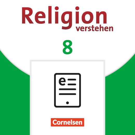 Religion verstehen - Schülerbuch als E-Book - 8. Jahrgangsstufe