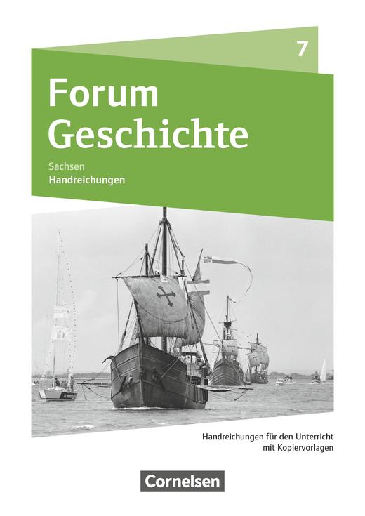 Forum Geschichte - Neue Ausgabe - Handreichungen für den Unterricht als Download - 7. Schuljahr