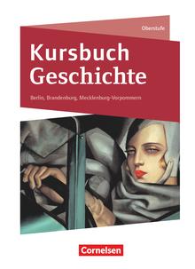 Kursbuch Geschichte - Berlin, Brandenburg, Mecklenburg-Vorpommern - Neue Ausgabe