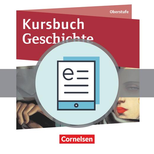 Kursbuch Geschichte - Von der Antike bis zur Gegenwart - Schülerbuch als E-Book