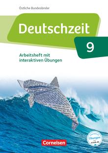 Deutschzeit - Arbeitsheft mit interaktiven Übungen auf scook.de - 9. Schuljahr
