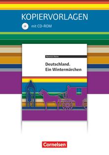 Cornelsen Literathek - Deutschland. Ein Wintermärchen - Empfohlen für das 10.-13. Schuljahr - Kopiervorlagen mit Lösungen und CD-ROM