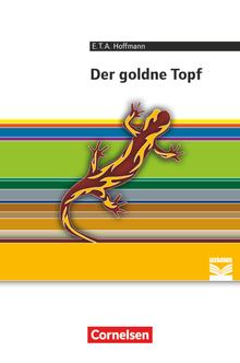 Cornelsen Literathek - Der goldne Topf: Ein Märchen aus der neuen Zeit - Empfohlen für das 10.-13. Schuljahr - Textausgabe