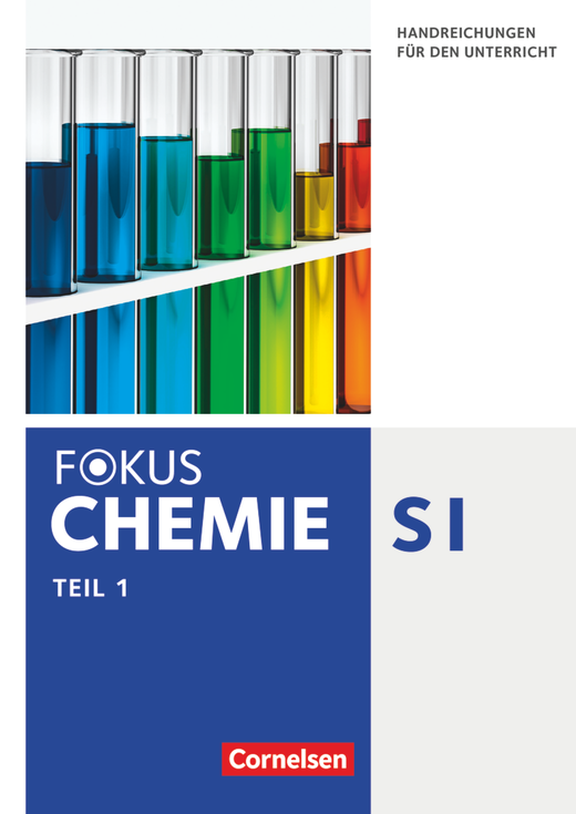 Fokus Chemie - Neubearbeitung - Handreichungen für den Unterricht - Teil 1