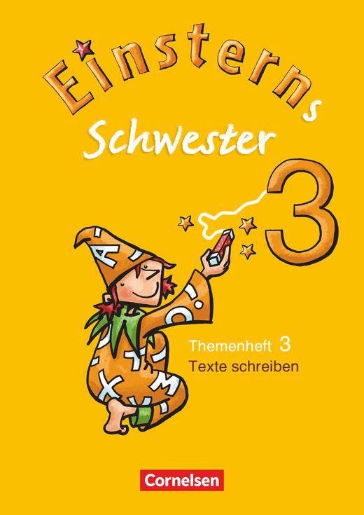 Einsterns Schwester - Heft 3: Texte schreiben - 3. Schuljahr