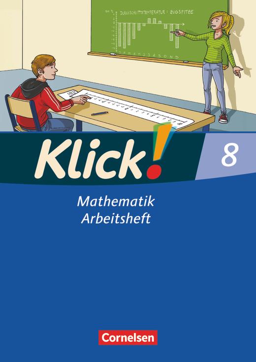 Klick! Mathematik - Mittel-/Oberstufe - Arbeitsheft - 8. Schuljahr