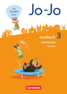 Jo-Jo Lesebuch - Arbeitsheft Fördern - 3. Schuljahr