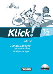 Klick! Musik - Unterstufe - Handreichungen für den Unterricht mit Kopiervorlagen und CD - 1./2. Schuljahr