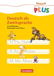 Deutsch plus - Grundschule - Deutsch als Zweitsprache - Grundübungen: Buchstaben und Wörter - Arbeitsheft