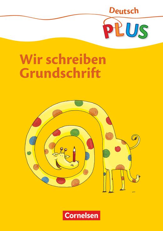 Deutsch plus - Grundschule - Wir schreiben Grundschrift - Arbeitsheft - 1. Schuljahr