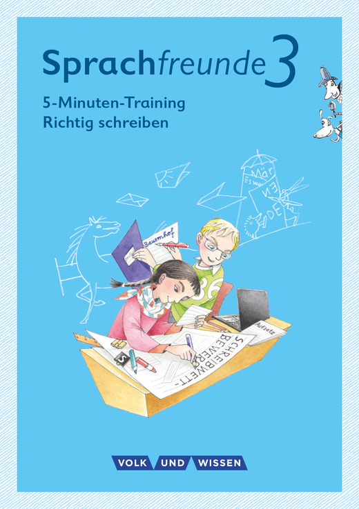 """Sprachfreunde - 5-Minuten-Training """"Richtig schreiben"""" - Arbeitsheft - 3. Schuljahr"""