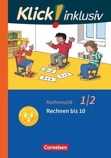 Klick! inklusiv - Grundschule / Förderschule - Rechnen bis 10 - Themenheft 2 - 1./2. Schuljahr
