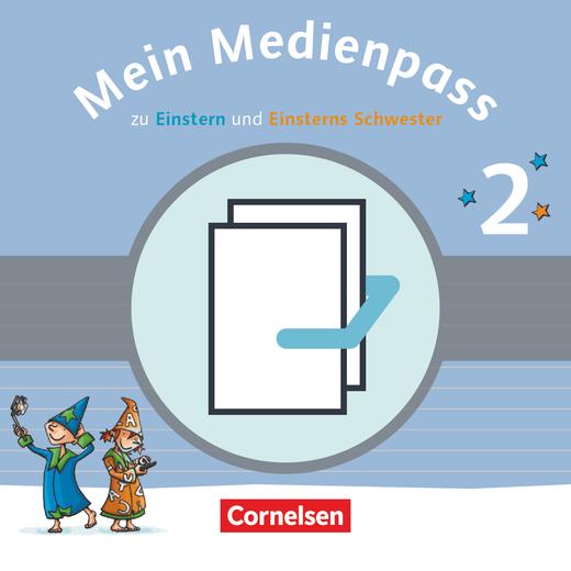 Einsterns Schwester - Mein Medienpass - Arbeitsheft Medienkompetenz für Deutsch und Mathematik - 2. Schuljahr