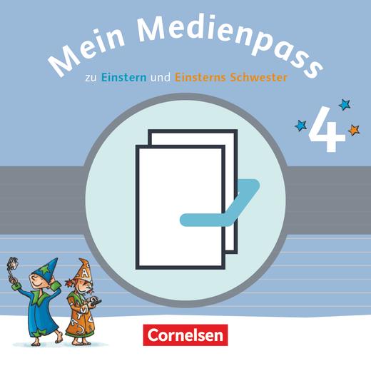 Einsterns Schwester - Mein Medienpass - Arbeitsheft Medienkompetenz für Deutsch und Mathematik - 4. Schuljahr