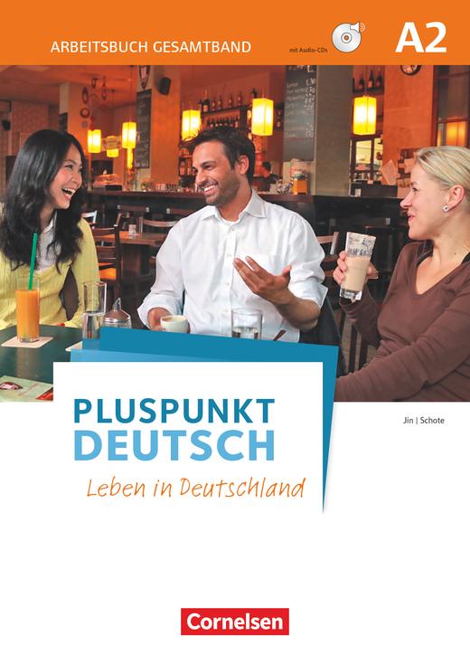Pluspunkt Deutsch - Leben in Deutschland - Arbeitsbuch mit Lösungsbeileger und PagePlayer-App - A2: Gesamtband
