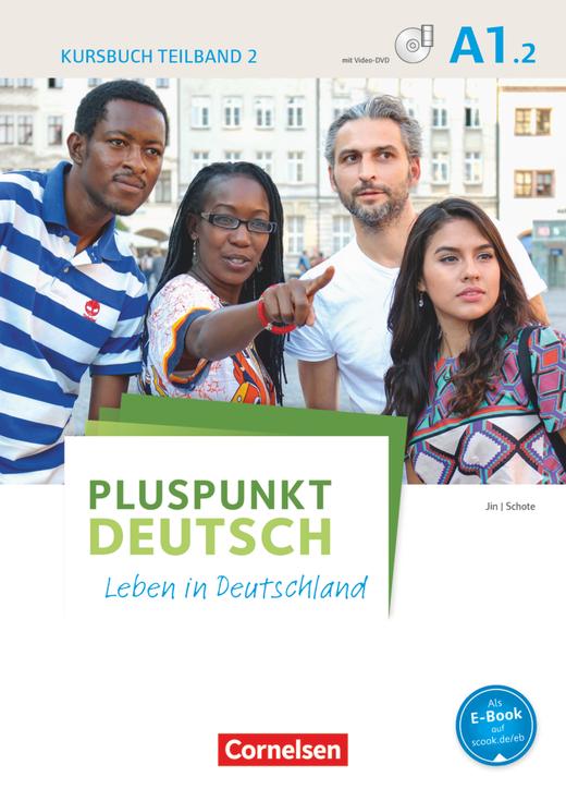 Pluspunkt Deutsch - Leben in Deutschland - Kursbuch mit Video-DVD - A1: Teilband 2