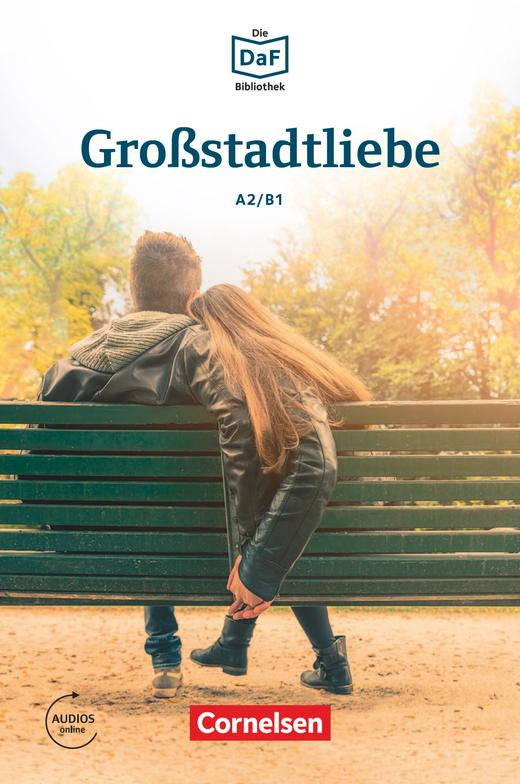 Die DaF-Bibliothek - Großstadtliebe - Geschichten aus dem Alltag der Familie Schall - Lektüre - A2/B1