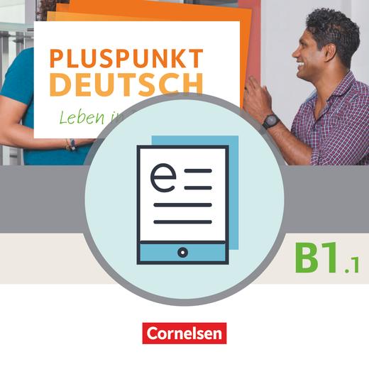 Pluspunkt Deutsch - Leben in Deutschland - Kursbuch (2. Ausgabe) als E-Book - B1: Teilband 1