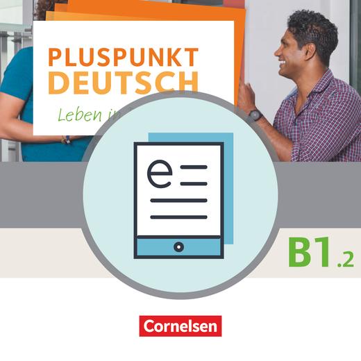 Pluspunkt Deutsch - Leben in Deutschland - Kursbuch (2. Ausgabe) als E-Book - B1: Teilband 2