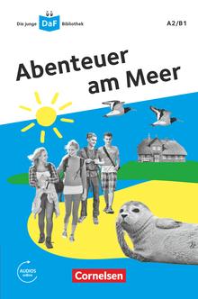 Die junge DaF-Bibliothek - Abenteuer am Meer - Lektüre mit Audios online - A2/B1