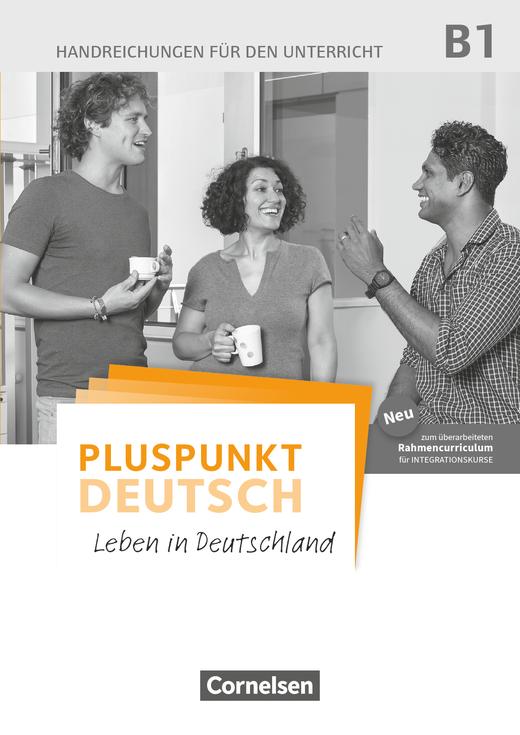 Pluspunkt Deutsch - Leben in Deutschland - Handreichungen für den Unterricht mit Kopiervorlagen  (2. Ausgabe) - B1: Gesamtband