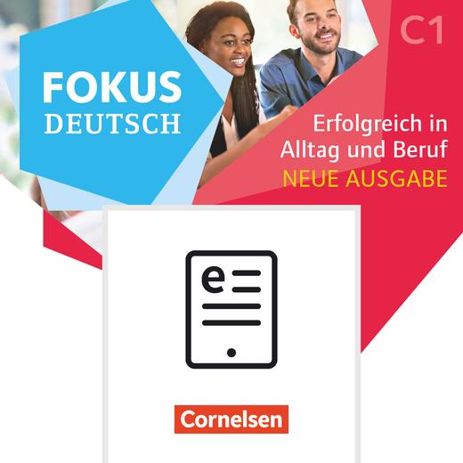 Fokus Deutsch - Erfolgreich in Alltag und Beruf - Kurs- und Übungsbuch als E-Book - C1
