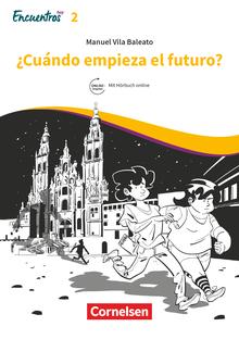 Encuentros - ¿Cuándo empieza el futuro? - Lektüre - Band 2
