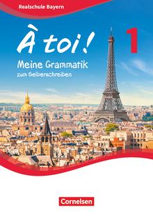 À toi ! - Meine Grammatik zum Selberschreiben - Band 1